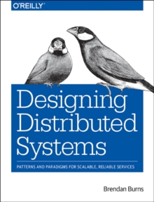 Designing Distributed Systems, Paperback / softback Book