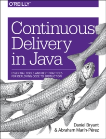 Continuous Delivery in Java, Paperback / softback Book