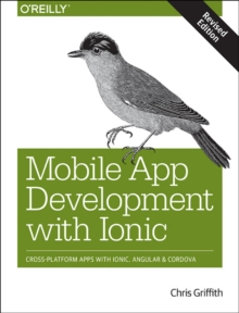 Mobile App Development with Ionic, revised edition, Paperback / softback Book