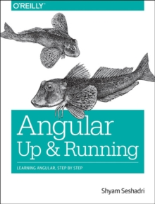 Angular: Up and Running, Paperback / softback Book