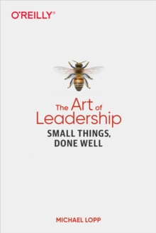 The Art of Leadership : Small Things, Done Well, EPUB eBook