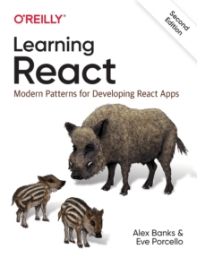 Learning React : Modern Patterns for Developing React Apps, Paperback / softback Book