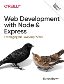 Web Development with Node and Express : Leveraging the JavaScript Stack, Paperback / softback Book