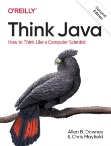 Think Java : How to Think Like a Computer Scientist, Paperback / softback Book