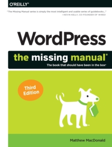 Wordpress: The Missing Manual : The Book That Should Have Been in the Box, Paperback / softback Book