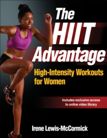 The HIIT Advantage : High-Intensity Workouts for Women, Paperback / softback Book