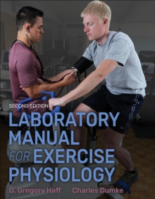 Laboratory Manual for Exercise Physiology 2nd Edition With Web Study Guide, Paperback / softback Book