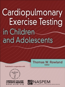 Cardiopulmonary Exercise Testing in Children and Adolescents, Hardback Book
