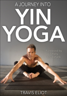 Journey Into Yin Yoga, A, Paperback / softback Book