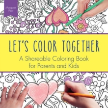Let's Color Together : A Shareable Colouring Book for Parents and Kids, Paperback / softback Book