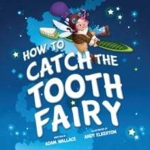 How to Catch the Tooth Fairy, Hardback Book