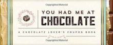 You Had Me at Chocolate : A Chocolate Lover's Coupon Book, Paperback / softback Book