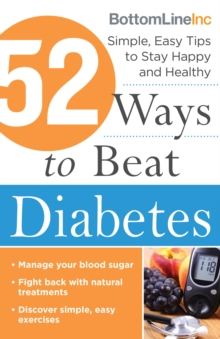 52 Ways to Beat Diabetes : Simple, Easy Tips to Stay Happy and Healthy, Paperback / softback Book