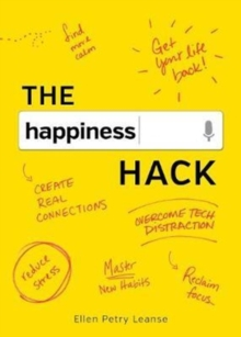 The Happiness Hack : How to Become Brain Aware and Program Your Happiness, Hardback Book
