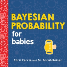 Bayesian Probability for Babies, Board book Book