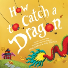 How to Catch a Dragon, Hardback Book