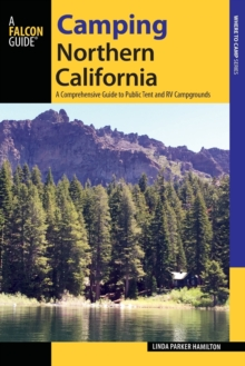 Camping Northern California : A Comprehensive Guide to Public Tent and RV Campgrounds, Paperback / softback Book