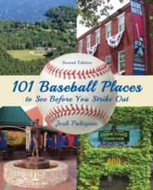 101 Baseball Places to See Before You Strike Out, Paperback / softback Book