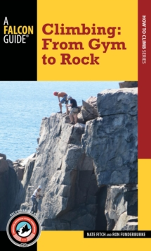 Climbing : From Gym to Rock, Paperback / softback Book