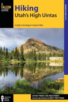 Hiking Utah's High Uintas : A Guide to the Region's Greatest Hikes, Paperback / softback Book