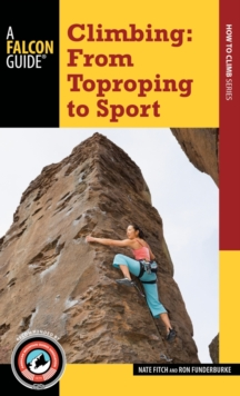Climbing : From Toproping to Sport, Paperback / softback Book