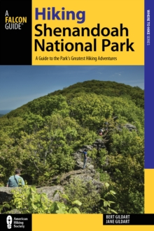 Hiking Shenandoah National Park : A Guide to the Park's Greatest Hiking Adventures, Paperback Book