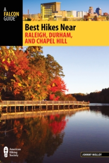 Best Hikes Near Raleigh, Durham, and Chapel Hill, Paperback Book