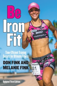 Be IronFit : Time-Efficient Training Secrets for Ultimate Fitness, Paperback / softback Book