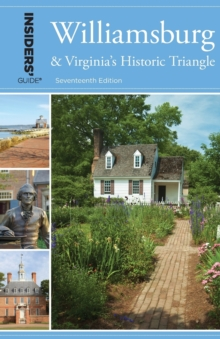 Insiders' Guide (R) to Williamsburg : And Virginia's Historic Triangle, Paperback / softback Book