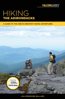 Hiking the Adirondacks : A Guide to the Area's Greatest Hiking Adventures, Paperback / softback Book