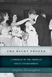 The Right People : A Portrait of the American Social Establishment, Paperback Book