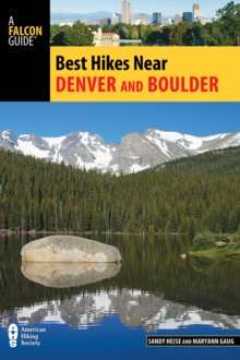 Best Hikes Near Denver and Boulder, Paperback / softback Book