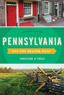 Pennsylvania Off the Beaten Path (R) : Discover Your Fun, Paperback Book