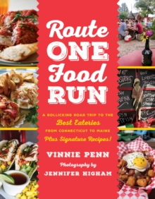 Route One Food Run : A Rollicking Road Trip to the Best Eateries from Connecticut to Maine, Paperback / softback Book