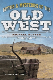 Myths and Mysteries of the Old West, Paperback / softback Book