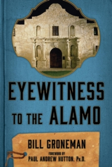 Eyewitness to the Alamo, Paperback / softback Book