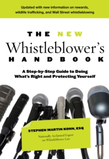 The New Whistleblower's Handbook : A Step-By-Step Guide To Doing What's Right And Protecting Yourself, Paperback / softback Book