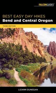Best Easy Day Hikes Bend and Central Oregon, Paperback Book