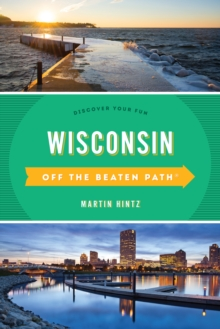 Wisconsin Off the Beaten Path (R) : Discover Your Fun, Paperback Book