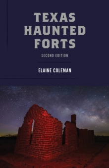 Texas Haunted Forts, Paperback / softback Book