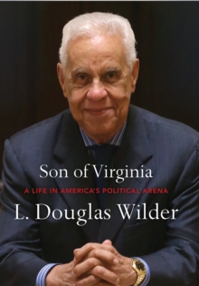 Son of Virginia : A Life in America's Political Arena, Paperback / softback Book