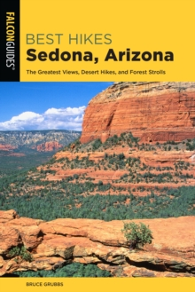 Best Hikes Sedona : The Greatest Views, Desert Hikes, and Forest Strolls, Paperback / softback Book