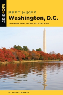Best Hikes Washington, D.C. : The Greatest Views, Wildlife, and Forest Strolls, Paperback / softback Book