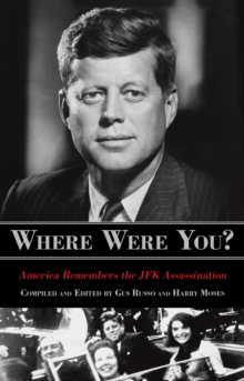 Where Were You? : America Remembers The JFK Assassination, Paperback / softback Book