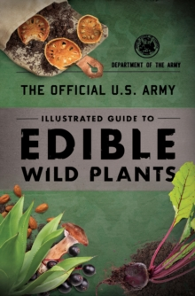 The Official U.S. Army Illustrated Guide to Edible Wild Plants, Paperback / softback Book