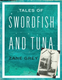 Tales of Swordfish and Tuna, Paperback / softback Book