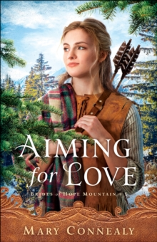 Aiming for Love (Brides of Hope Mountain Book #1), EPUB eBook