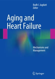 Aging and Heart Failure : Mechanisms and Management, Hardback Book