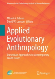 Applied Evolutionary Anthropology : Darwinian Approaches to Contemporary World Issues, Hardback Book
