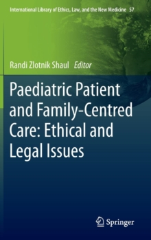Paediatric Patient and Family-Centred Care: Ethical and Legal Issues, Hardback Book